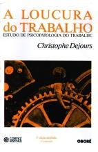 a-loucura-do-trabalho-christophe-dejours-D_NQ_NP_783120-MLB26524570557_122017-F